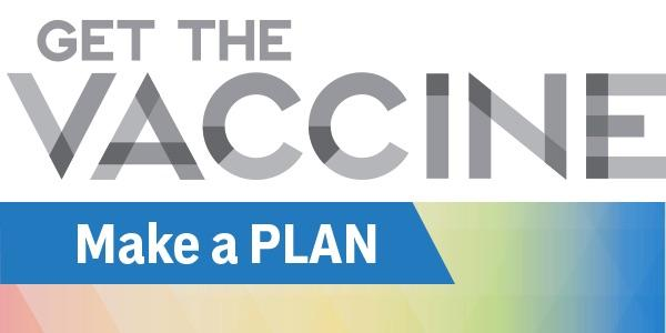 Get the Vaccine: Make a Plan
